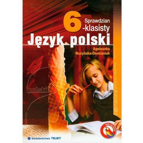 SPRAWDZIAN 6-KLASISTY JĘZYK POLSKI - Agnieszka Nożyńska-Demaniuk, oprawa miękka