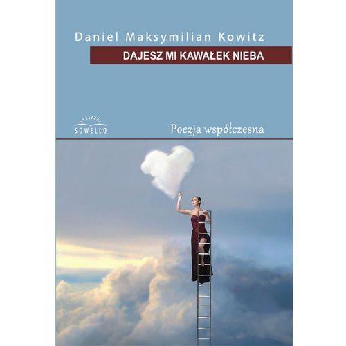Dajesz mi kawałek nieba - Kowitz Daniel Maksymilian (2017)