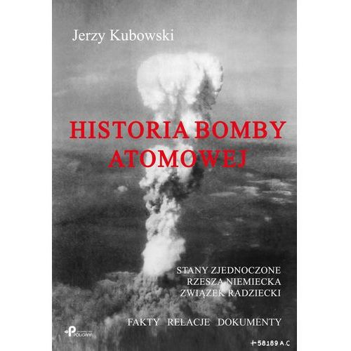 Historia bomby atomowej: Stany Zjednoczone Rzesza Niemiecka Związek Radziecki, Kubowski Jerzy