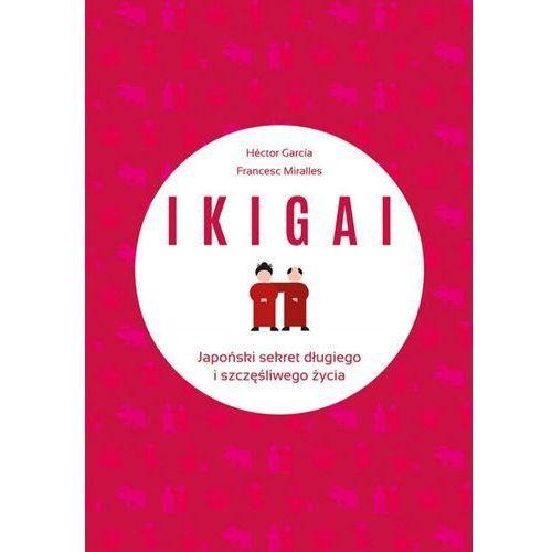 IKIGAI. Japoński sekret długiego i szczęśliwego życia (ebook) (2017)