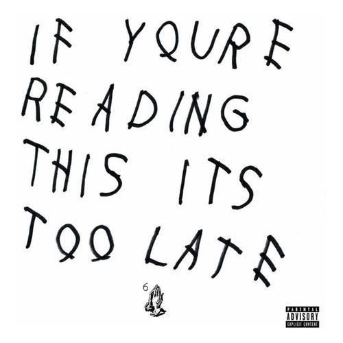 Drake - if you're reading this it's too late marki Universal music
