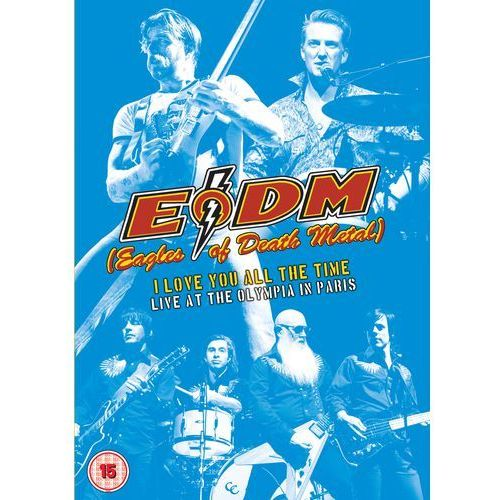 I Love You All The Time – Live at The Olympia in Paris (DVD) - Eagles Of Death Metal