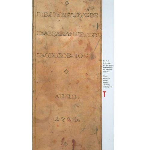Księga gdańskiego bractwa bułkarzy i ciastkarzy z lat 1724-1768. (314 str.)