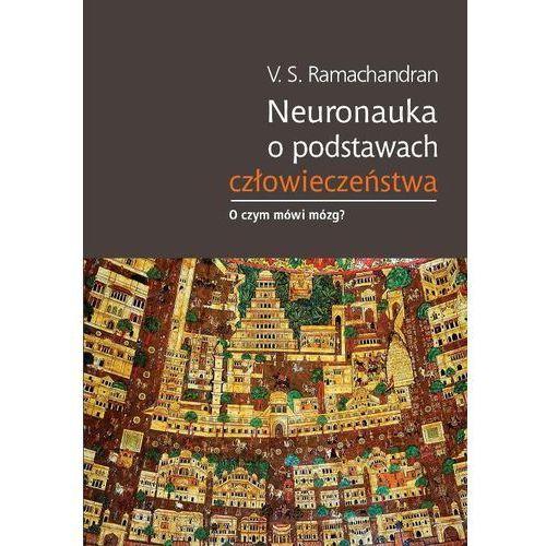 Neuronauka o podstawach człowieczeństwa, Ramachandran V. S.