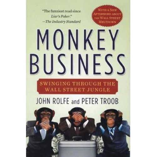 Monkey Business: Swinging Through the Wall Street Jungle (288 str.)