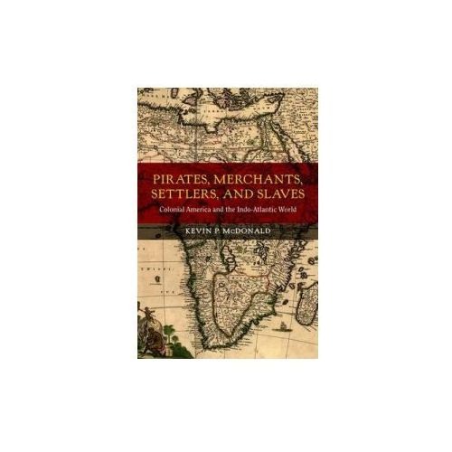 Pirates, Merchants, Settlers, and Slaves (9780520282902)