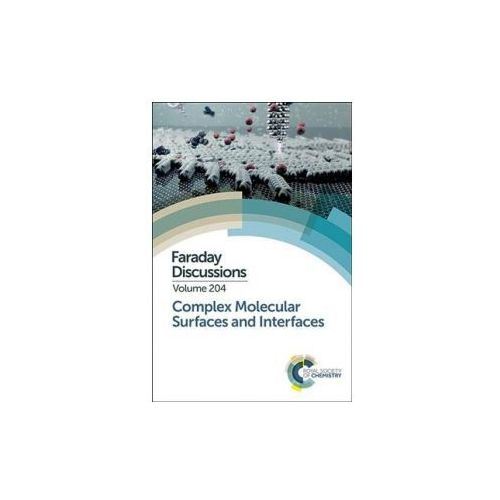 Complex Molecular Surfaces and Interfaces: Faraday Discussion (9781782629443)