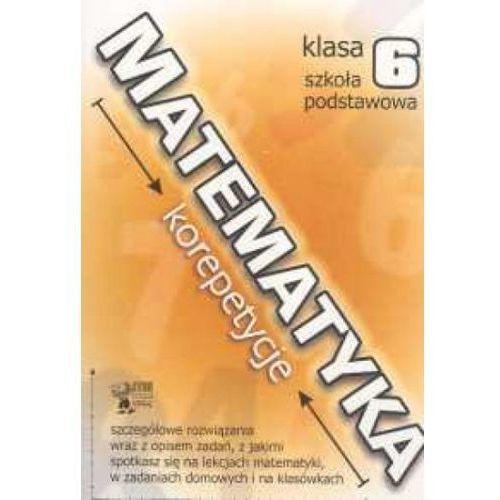 MATEMATYKA. KOREPETYCJE KL. 6 SP, Barbara Więsek