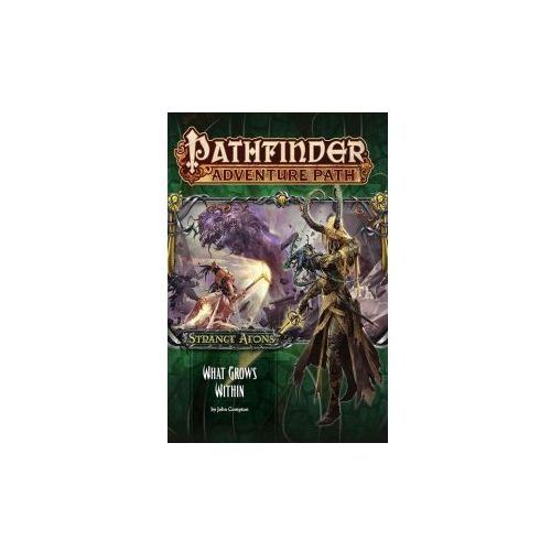 Pathfinder Adventure Path: Strange Aeons Part 5 Of 6: What Grows Within (9781601259134)