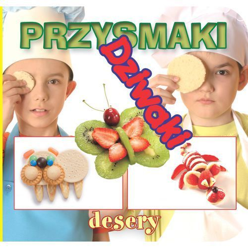 Przysmaki Dziwaki desery - Praca zbiorowa (10 str.)