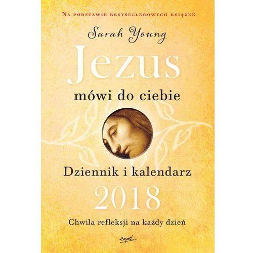 Praca zbiorowa Jezus mówi do ciebie dziennik i kalendarz 2018