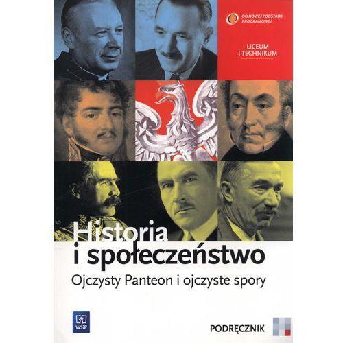 Historia I Społeczeństwo Ojczysty Panteon I Ojczyste Spory Podręcznik (9788302133480)