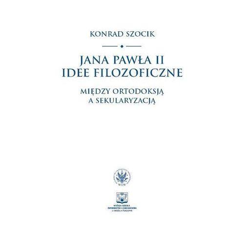 Jana Pawła II idee filozoficzne. - Wysyłka od 3,99 - porównuj ceny z wysyłką, UW – Uniwersytet Warszawski