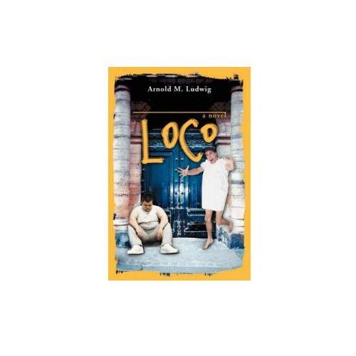 Ludwig, E Arnold M, M.D. (University of Kentucky College of Medicine) - Loco (9780595415786)