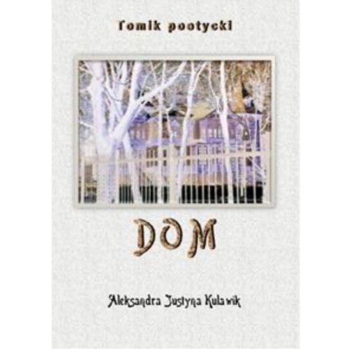 Dom - Aleksandra Justyna Kulawik (43 str.)