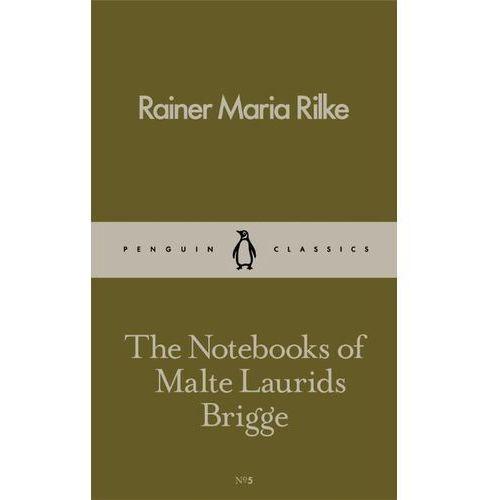 The Notebooks of Malte Laurids Brigge, Rilke Rainer Maria