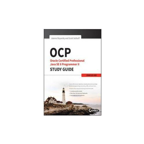 OCP: Oracle Certified Professional Java SE 8 Programmer II Study Guide (9781119067900)