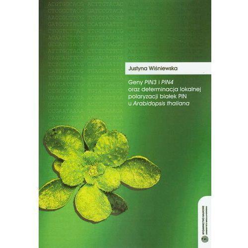 Geny Pin3 I Pin4 Oraz Determinacja Lokalnej Polaryzacji Białek Pin U Arabidopsis Thaliana (9788323123873)