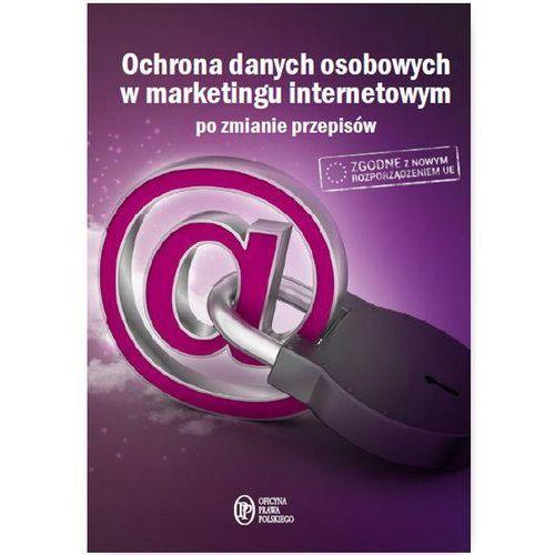 Ochrona Danych Osobowych w marketingu internetowym po zmianie przepisów - Dostawa 0 zł (9788326955884)