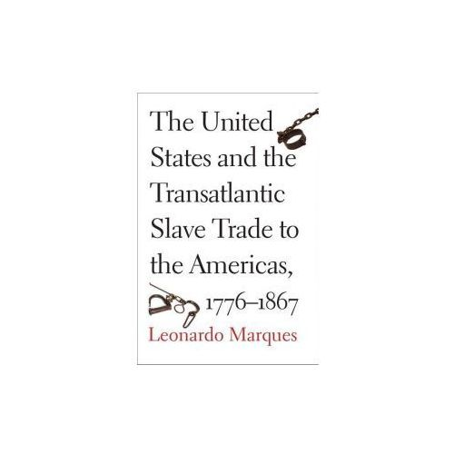The United States And The Transatlantic Slave Trade To The Americas, 1776-1867