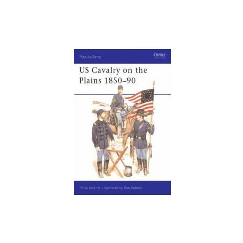 United States Cavalry on the Plains, 1850-90 (9780850456097)