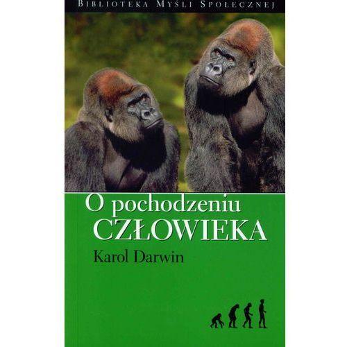 O pochodzeniu człowieka - Karol Darwin (9788361154419)