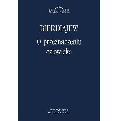 O przeznaczeniu człowieka - Mikołaj Bierdiajew, Henryk Paprocki, Waldemar Polanowski (2013)