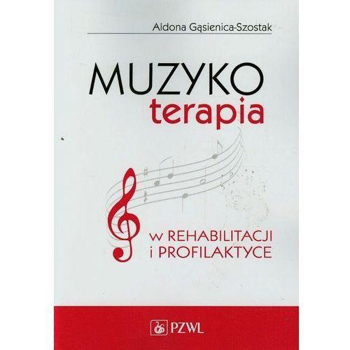 Muzykoterapia w rehabilitacji i profilaktyce (9788320045178)