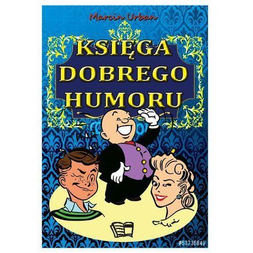 Księga Dobrego Humoru - Wysyłka od 3,99 - porównuj ceny z wysyłką (9788377404577)