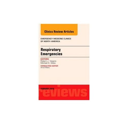 Respiratory Emergencies, An Issue of Emergency Medicine Clinics of North America (9780323413282)