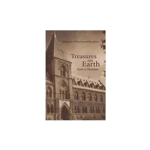 Treasures on Earth Museums, Collections and Paradoxes, Faber Faber