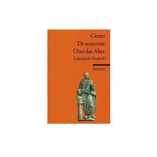 Cato der Ältere über das Alter. Cato maior de senectute (9783150008034)