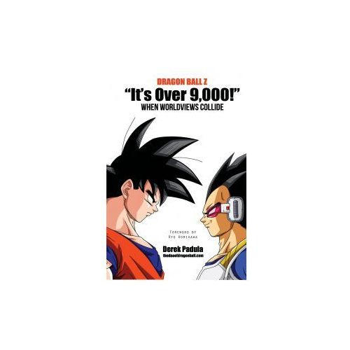 Dragon Ball Z It's Over 9,000! When Worldviews Collide (9781943149056)