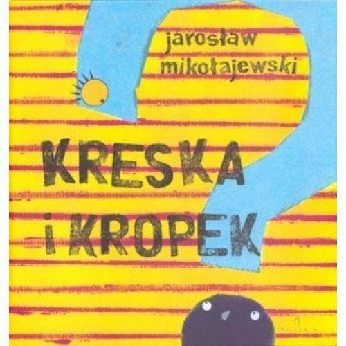 Kreska i Kropek, Mikołajewski Jarosław