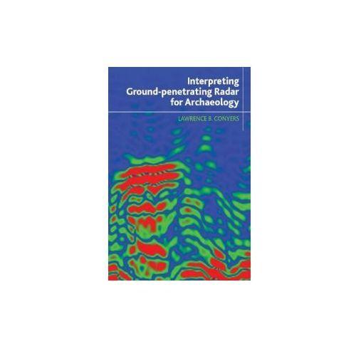 Interpreting Ground-Penetrating Radar for Archaeology (9781611322170)