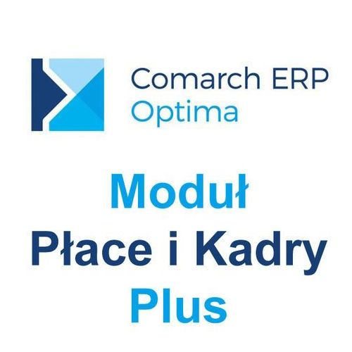 Comarch erp optima moduł płace i kadry plus marki Comarch s.a.
