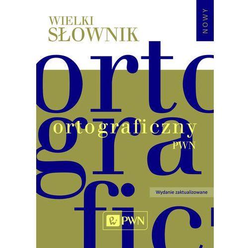 OKAZJA - Wielki słownik ortograficzny PWN z zasadami pisowni i interpunkcji. - Praca zbiorowa, oprawa twarda