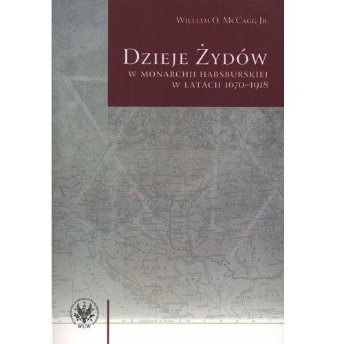 Dzieje Żydów w monarchii habsburskiej w latach 1670-1918. (324 str.)