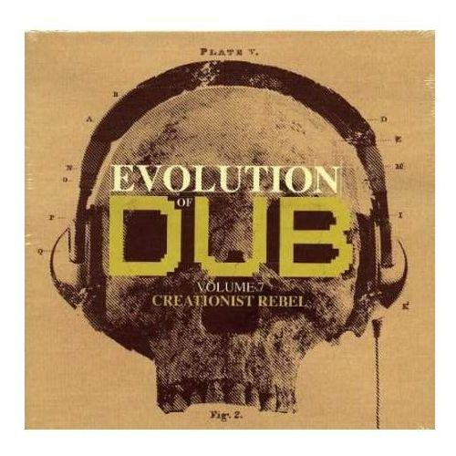 Różni Wykonawcy - Evolution Of Dub Volume 7 - Creationist Rebel (0054645521321)