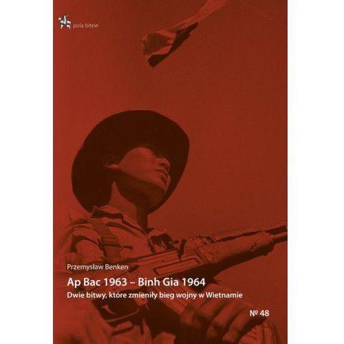 Ap Bac 1963 Binh Gia 1964. - Przemysław Benken, Przemysław Benken