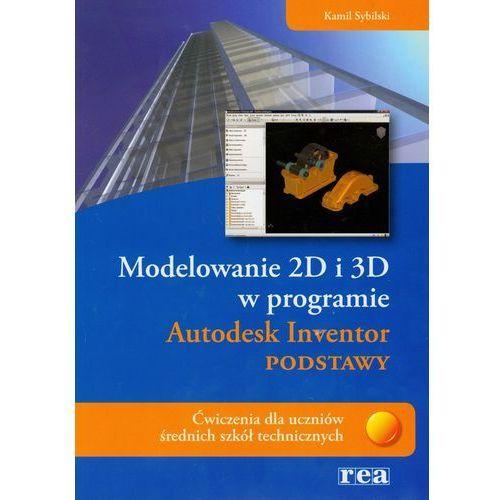 OKAZJA - Modelowanie 2D i 3D w programie Autodesk Inventor Podstawy, oprawa miękka
