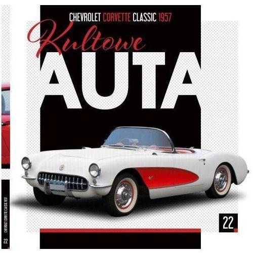 Kultowe Auta 22 Chevrolet Corvette Classic - Praca zbiorowa (9788381174329)