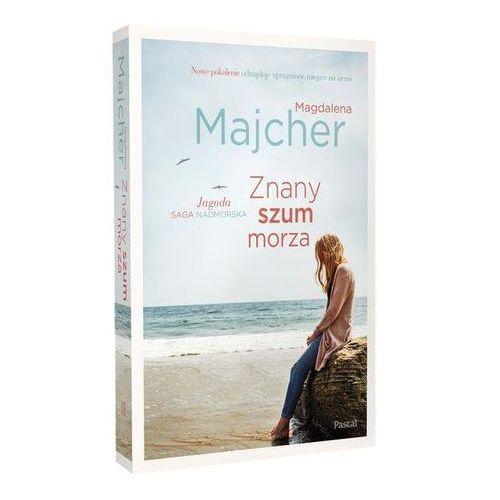 Znany szum morza. Saga nadmorska - Magdalena Majcher (9788381034678)