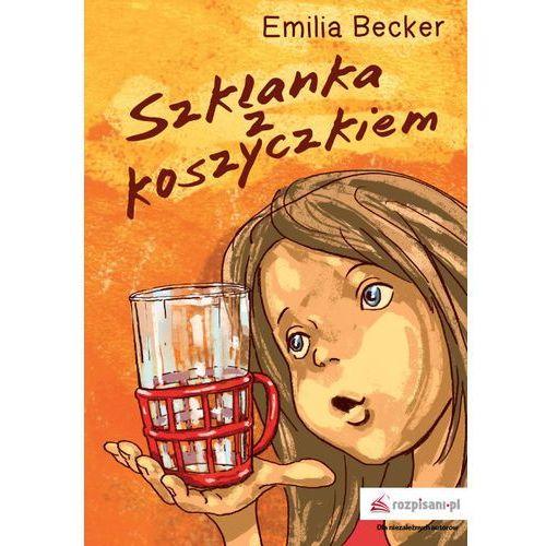 Szklanka z koszyczkiem - Emilia Becker, Becker Emilia