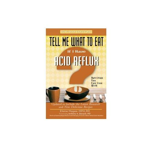 Tell Me What to Eat If I Have Acid Reflux (9781601630193)