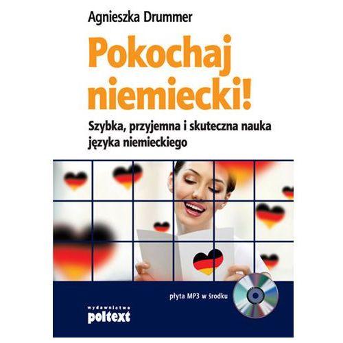 Pokochaj Niemiecki! Szybka, Przyjemna I Skuteczna Nauka Języka Niemieckiego