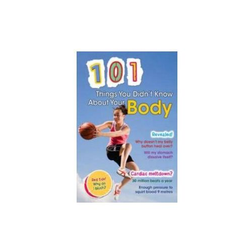 101 Things You Didn't Know About Your Body (9781406217773)