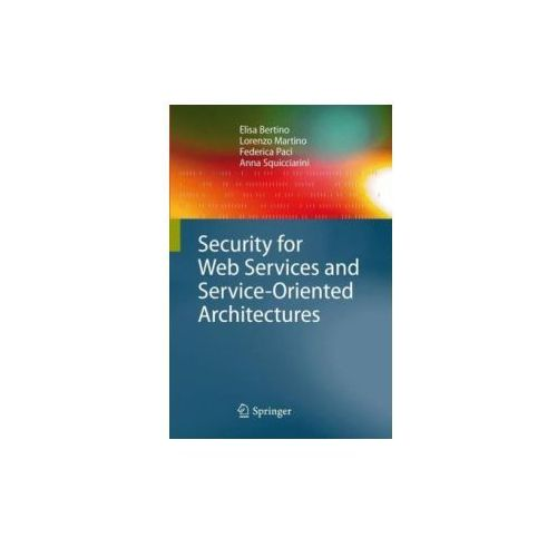 Security for Web Services and Service-Oriented Architectures (9783540877417)