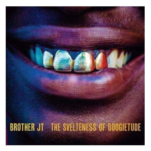 Brother Jt - Svelteness Of Boogietude, The, THRILL334LP