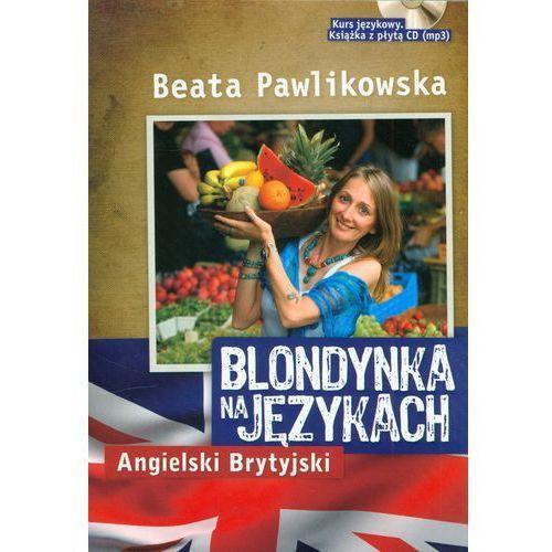 Blondynka Na Językach. Angielski Brytyjski + Cd (2010)